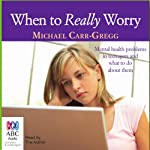When to Really Worry | Michael Carr-Gregg