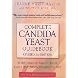 Complete Candida Yeast Guidebook, Revised 2nd Edition: Everything You Need to Know About Prevention, Treatment & Diet