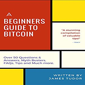 Bitcoin: A Beginners Guide to Bitcoin Audiobook