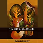 The Fox & the Hawk: A Story About Diversity, Strengths, Acceptance, and Cooperation | Barbara Kennedy MPH/MSW