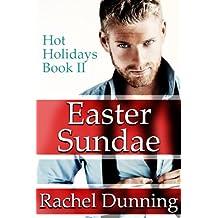 Easter Sundae (Adult Contemporary Romance) (Hot Holidays Series Book 2)