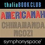 Thalia Book Club: Chimamanda Ngozi Adichie, Americanah | Chimamanda Ngozi Adichie