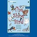 The Shoe Bird: A Musical Fable by Samuel Jones | Samuel Jones