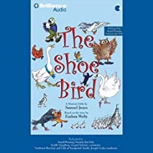 The Shoe Bird: A Musical Fable by Samuel Jones Audiobook by Samuel Jones Narrated by Jim Dale