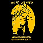 The Witch's Brew |  Professor Scry