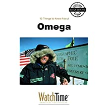 10 Things to Know About Omega: Guidebook for luxury watches