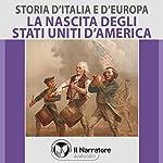 La nascita degli Stati Uniti (Storia d'Italia e d'Europa 53) | Maurizio Falghera