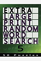 Extra Large Print Random Word Search 5: 50 Easy To See Puzzles (Volume 5) Paperback