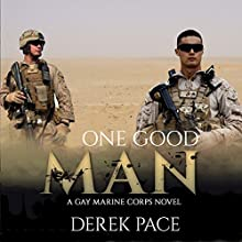 One Good Man: A Gay Marine Corps Novel Audiobook by Derek Pace Narrated by Luke Avery