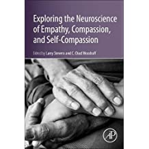 Exploring the Neuroscience of Empathy, Compassion, and Self-Compassion
