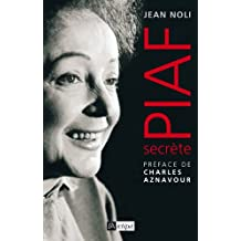 Piaf secrète (Arts et spectacle) (French Edition)