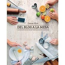 Comer Rico: Del Blog a La Mesa (Spanish Edition) by Hernandez, Pilar, Briones, Paulina, Varleta, Claudia, Achond (2014) Paperback