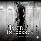 End of the Innocence: Tales from Foster High, Book 2 | John Goode
