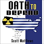 Oath to Defend: Adam Drake Series, Volume 2   Scott Matthews