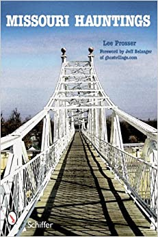 Missouri Hauntings Paperback – December 28, 2008 by Lee Prosser  (Author)