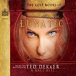 Lunatic | Ted Dekker,Kaci Hill