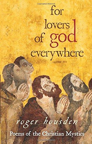 For Lovers of God Everywhere: Poems of the Christian Mystics [Roger Housden] (Tapa Blanda)