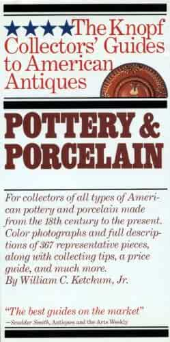 Pottery & Porcelain (The Knopf collectors' guides to American antiques)