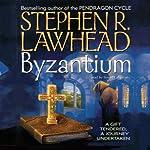Byzantium  | Stephen R. Lawhead