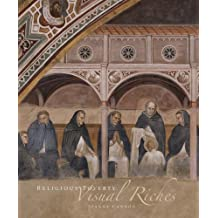 Religious Poverty, Visual Riches: Art in the Dominican Churches of Central Italy in the Thirteenth and Fourteenth Centuries