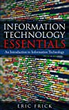 Information Technology Essentials: An Introduction
