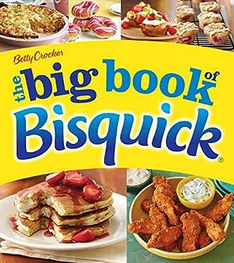 Betty Crocker: The Big Book of Bisquick (Betty Crocker Big Books)