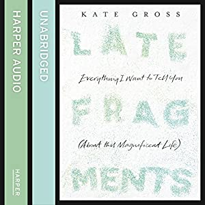 Late Fragments Audiobook