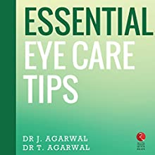 Essential Eye Care Tips (Rupa Quick Reads) Audiobook by Dr. J. Agarwal, Dr. T. Agarwal Narrated by Avinash Kumar Singh