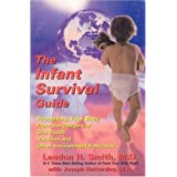 The Infant Survival Guide: Protecting Your Baby From the Dangers of Crib Death, Vaccines and Other Environmental Hazards