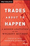 Trades About to Happen: A Modern Adaptation of