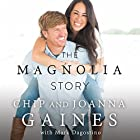 The Magnolia Story Audiobook by Chip Gaines, Joanna Gaines Narrated by Chip Gaines, Joanna Gaines