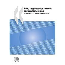 Faire respecter les normes environnementales: Tendances et bonnes pratiques (Agriculture et alimentation - Environnement) (French Edition)
