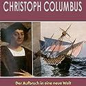 Christoph Columbus Hörbuch von Ulrich Offenberg Gesprochen von: Achim Höppner, Anja Buczkowski, Peter Bertram
