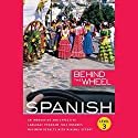 Behind the Wheel: Spanish 3 Audiobook by  Behind the Wheel, Mark Frobose Narrated by Mark Frobose