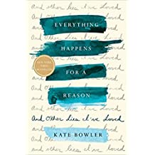[By Kate Bowler] Everything Happens for a Reason: And Other Lies I've Loved (Hardcover)【2018】by Kate Bowler (Author) (Hardcover)