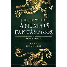 ANIMAIS FANTÁSTICOS E ONDE HABITAM (Biblioteca Hogwarts) (Portuguese Edition)
