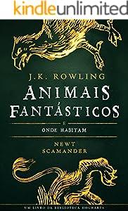 ANIMAIS FANTÁSTICOS E ONDE HABITAM (Biblioteca Hogwarts)