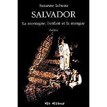 Salvador: La montagne, l'enfant et la mangue