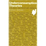 Underconsumption theories: A history and critical analysis
