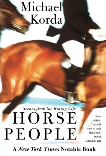 Horse People: Scenes from the Riding Life [Michael Korda] (Tapa Blanda)