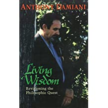 Living Wisdom: Revisioning of the Philosophic Quest