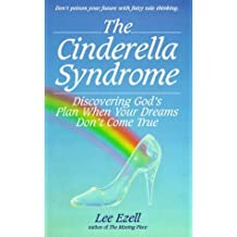 The Cinderella Syndrome: Discovering God's Plan When Your Dreams Don't Come True by Lee Ezell (1995-01-03)