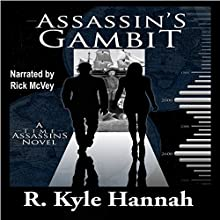 Assassin's Gambit: Time Assassins, Book 2 Audiobook by R. Kyle Hannah Narrated by Rick McVey