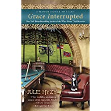Grace Interrupted (A Manor House Mystery Book 2)