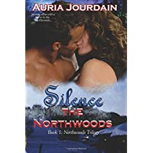 Silence the Northwoods (The Northwoods Series) (Volume 1)