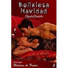 Deliciosa Navidad (Antología Historias de Pasión nº 1) (Spanish Edition)