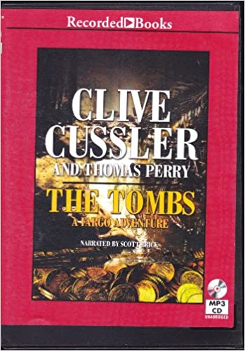 The Tombs A Fargo Adventure Cussler Clive 9781470325701 Amazon Com Books