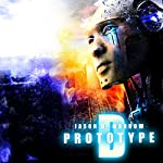 Prototype D | Jason D. Morrow