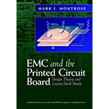 EMC and the Printed Circuit Board: Design, Theory, and Layout Made Simple