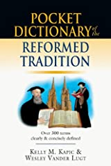 Pocket Dictionary of the Reformed Tradition (The IVP Pocket Reference Series) Kindle Edition